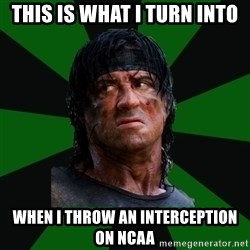 remboraiden - this is what i turn into when i throw an interception on ncaa