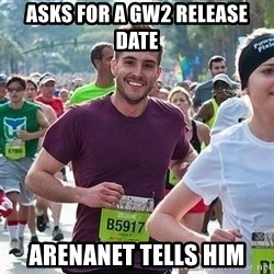Ridiculously photogenic guy (Zeddie) - ASKS FOR A GW2 RELEASE DATE ARENANET tells him