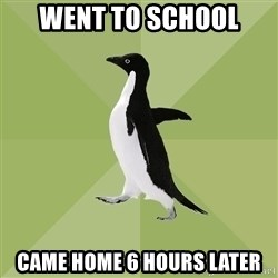Socially Average Penguin - went to school came home 6 hours later