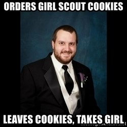 Date Rape Dave - orders girl scout cookies leaves cookies, takes girl