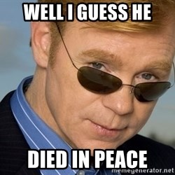 Horatio - well i guess he died in peace