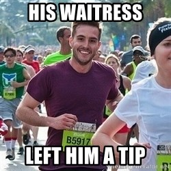 Ridiculously photogenic guy (Zeddie) - his waitress left him a tip