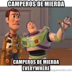 Toy story - Camperos de mierda camperos de mierda everywhere