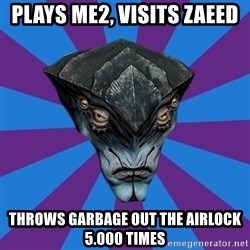 Javik the Prothean - Plays ME2, visits Zaeed THROWS GARBAGE OUT THE AIRLOCK 5.000 TIMES