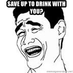 Yao Ming Meme - save up to drink with you?