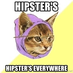 Hipster Kitty - hipster's hipster's everywhere