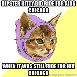 Hipster Kitty - hipster kitty did ride for aids chicago when it was still ride for hiv chicago