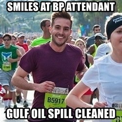 Ridiculously photogenic guy (Zeddie) - smiles at bp attendant gulf oil spill cleaned