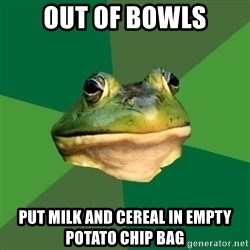 Foul Bachelor Frog - Out of bowls put milk and cereal in empty potato chip bag
