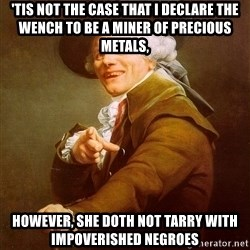 Joseph Ducreux - 'tis not the case that I declare the wench to be a miner of precious metals, However, she doth not tarry with impoverished negroes
