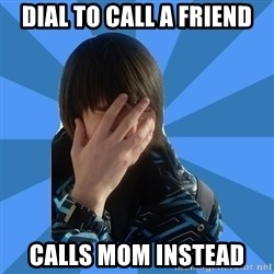 FACEPALM KITTY - dial to call a friend calls mom instead