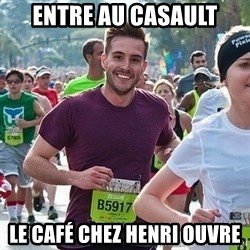 Ridiculously photogenic guy (Zeddie) - Entre au casault Le café chez henri OUvre