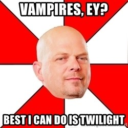 Pawn Stars - Vampires, Ey? Best i can do is twilight