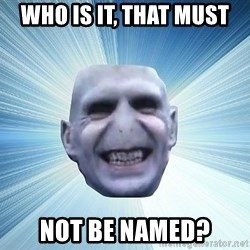vold - who is it, that must not be named?