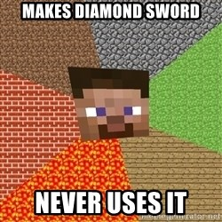 Minecraft Guy - makes diamond sword never uses it