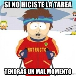 Bad time ski instructor 1 - si no hiciste la tarea Tendrás un mal momento
