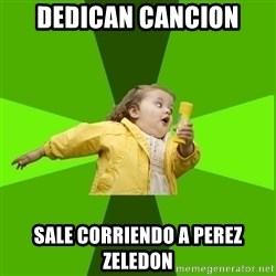 Chubby Bubbles Girl - dedican cancion sale corriendo a perez zeledon