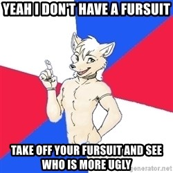 Russian Furfag - yeah i don't have a fursuit take off your fursuit and see who is more ugly