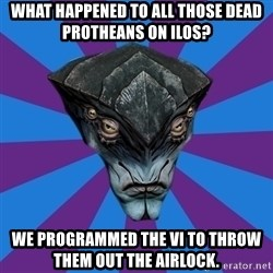 Javik the Prothean - WHAT HAPPENED TO ALL THOSE DEAD PROTHEANS on ILOS? We programmed the VI to throw them out the airlock.
