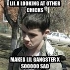angry guy - Lil A looking at other chicks Makes lil Gangster X sooooo sad