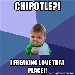 Success Kid - CHipotle?! i freaking love that place!!
