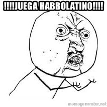 Y U SO - !!!!juega habbolatino!!!!