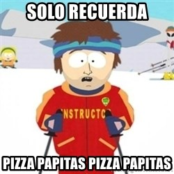 Bad time ski instructor 1 - Solo recuerda pizza papitas pizza papitas