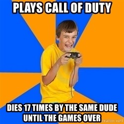 Annoying Gamer Kid - plays call of duty dies 17 times by the same dude until the games over