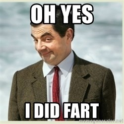 MR bean - Oh Yes I did fart