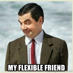 MR bean - my flexible friend
