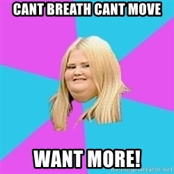 Fat Girl - cant breath cant move want more!