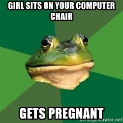 Foul Bachelor Frog - girl sits on your computer chair gets pregnant