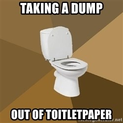 talking toilet - tAKING A DUMP OUT OF TOITLETPAPER