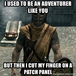 skyrim whiterun guard - I used to be an adventurer like you but then I cut my finger on a patch panel