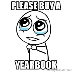 pleaseguy  - please buy a  Yearbook