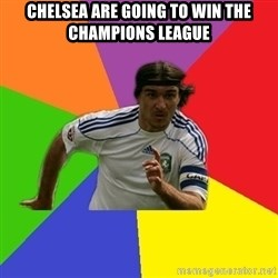 typical.russian.footballer - Chelsea are going to win the champions league