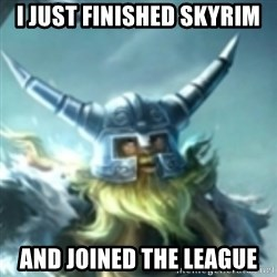 Olaf League of Legends - i just finished skyrim and joined the league
