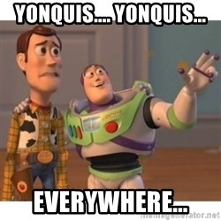 Toy story - yonquis.... yonquis... everywhere...