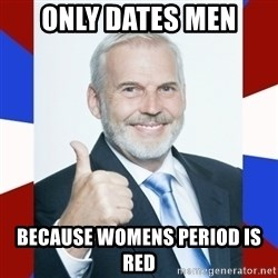 Idiot Anti-Communist Guy - only dates men because womens period is red
