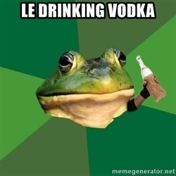 Foul Bachelor Frog (Alcoholic Anon) - le drinking vodka