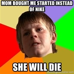 Angry School Boy - mom bought me started instead of nike she will die
