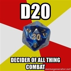 Friday Night Dnd - d20 decider of all thing combat