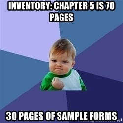 Success Kid - Inventory: chapter 5 is 70 pages 30 pages of sample forms