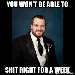 Date Rape Dave - you won't be able to shit right for a week