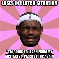 """LeBron James - loses in clutch situation """"i'm going to learn from my mistakes"""" , passes it up again"""