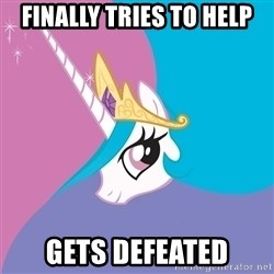 Celestia - Finally tries to help gets defeated