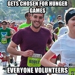 Ridiculously photogenic guy (Zeddie) - Gets chosen for hunger games everyone volunteers