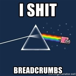 nyan cat - I shit breadcrumbs