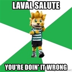 sporting - laval salute you're doin' it wrong