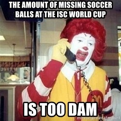 payaso_1 - The amount of missing soccer balls at the ISC World Cup is too dam